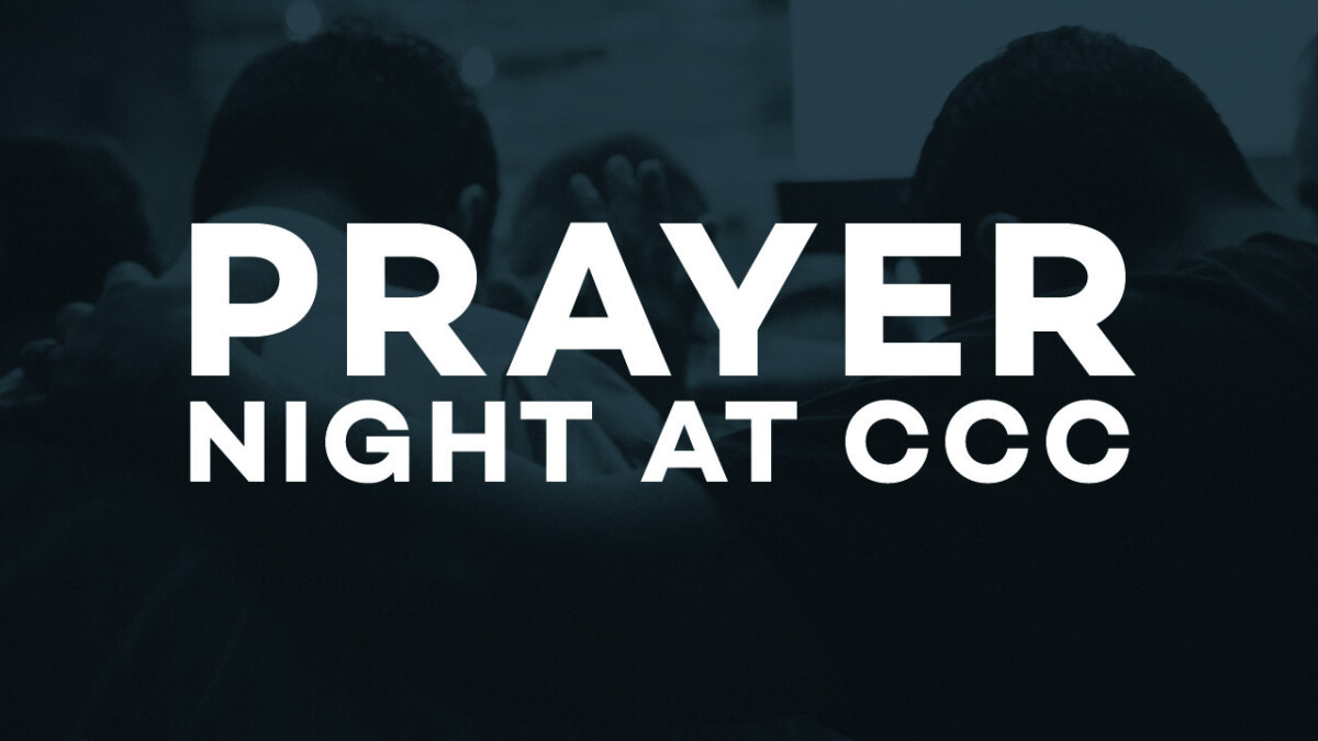 Prayer Night at CCC