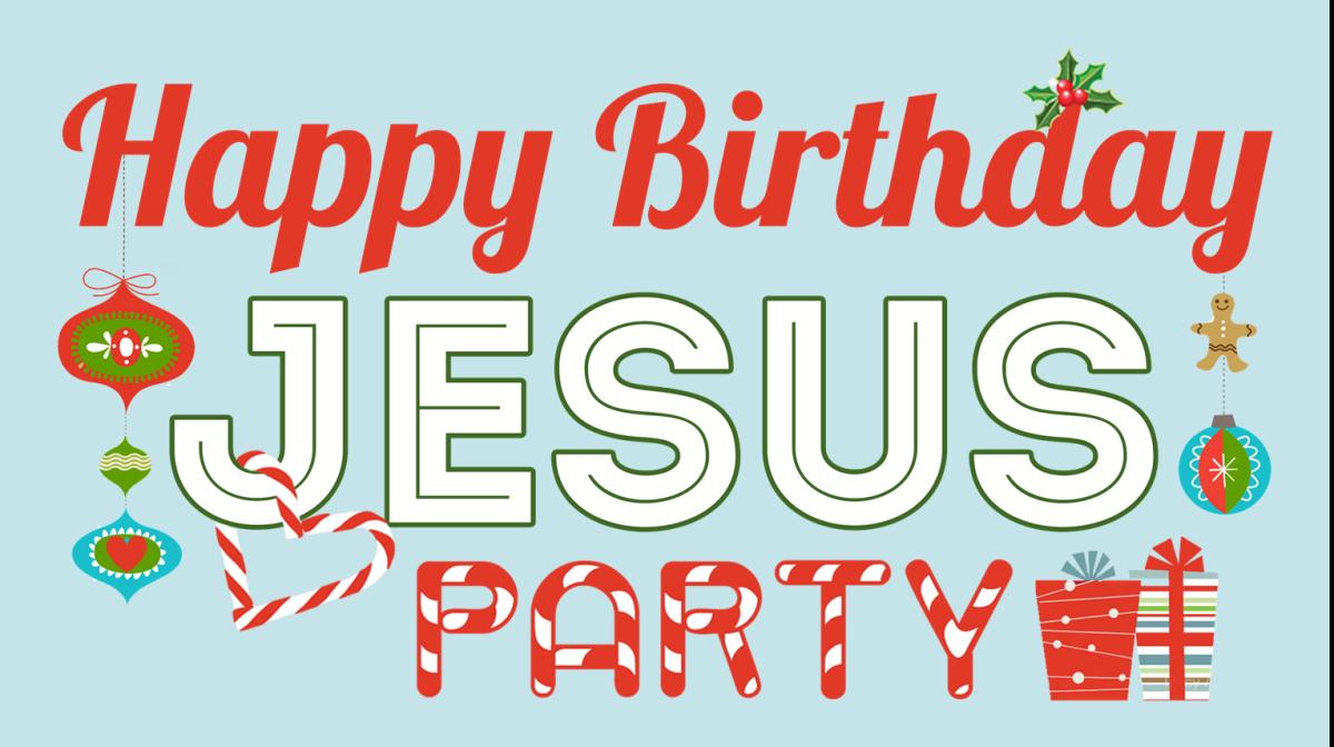 Happy Birthday Jesus Party!