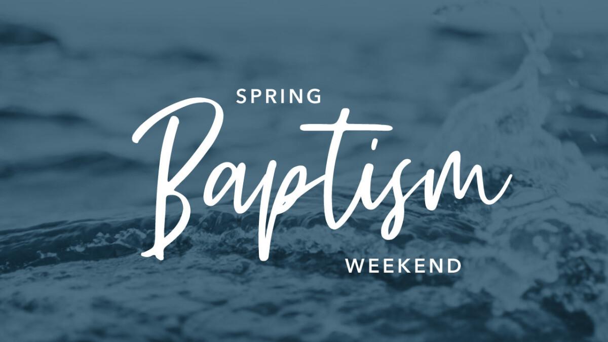 Baptism Weekend Spring 2020