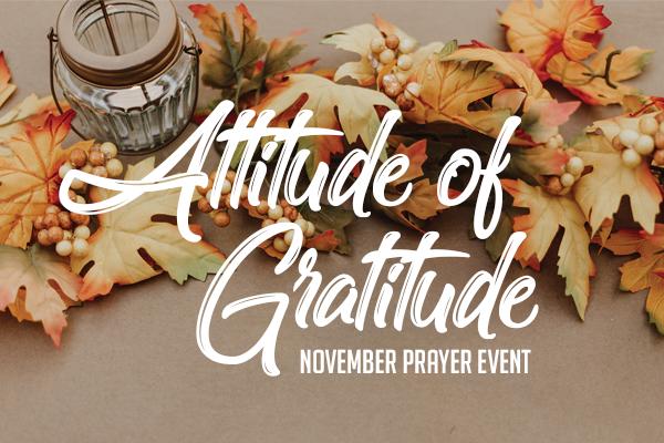 """""""Attitude of Gratitude"""" // 12 Hours of Prayer Event"""