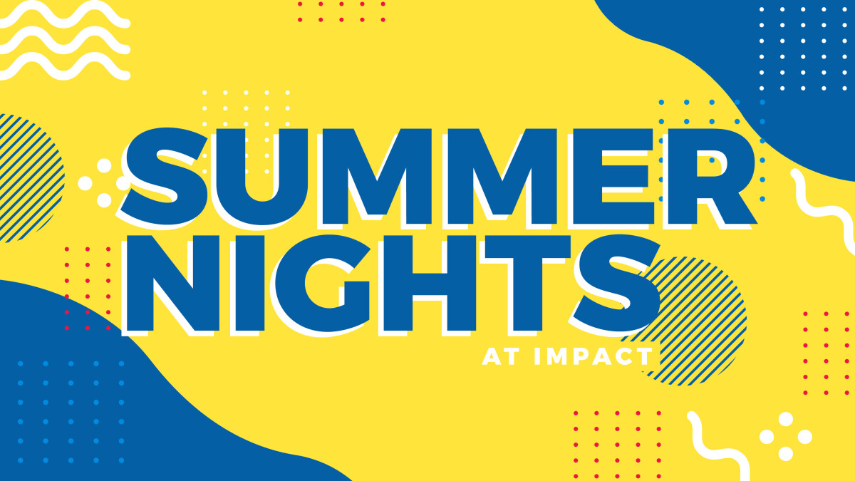 Summer Nights at IMPACT, June 12